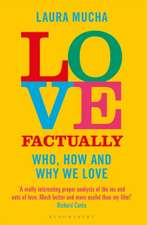 Love Factually: Who, How and Why We Love