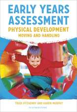 Early Years Assessment: Physical Development: Moving and Handling