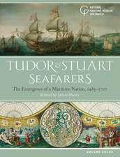 Tudor and Stuart Seafarers: The Emergence of a Maritime Nation, 1485-1707