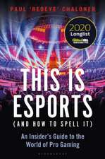 THIS IS ESPORTS AND HOW TO SPELL IT