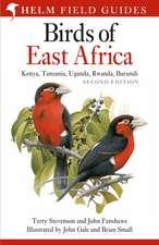 Field Guide to the Birds of East Africa: Kenya, Tanzania, Uganda, Rwanda, Burundi