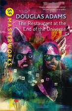 Adams, D: The Restaurant at the End of the Universe
