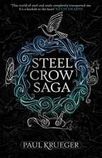 Krueger, P: Steel Crow Saga