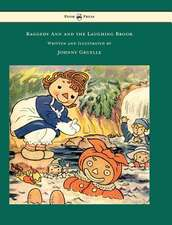 Raggedy Ann and the Laughing Brook - Written and Illustrated by Johnny Gruelle