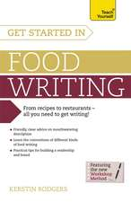 Get Started in Food Writing:  50 Techniques to Excel