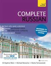 Complete Russian Beginner to Intermediate Course: Learn to Read, Write, Speak and Understand a New Language