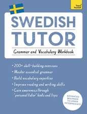 Swedish Tutor:  Grammar and Vocabulary Workbook (Learn Swedish)