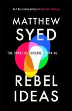 Rebel Ideas: Rebel The Power of Diverse Thinking