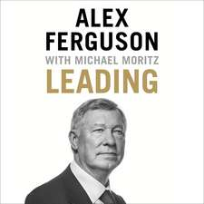 Ferguson, A: Leading : Lessons in Leadership from the Legend