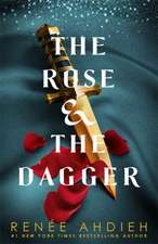Ahdieh, R: The Rose and the Dagger