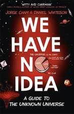 Cham, J: We Have No Idea