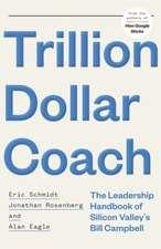 Schmidt, E: Trillion Dollar Coach
