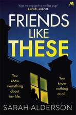Alderson, S: Friends Like These