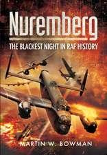 Nuremberg:  The Blackest Night in RAF History