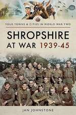 Shropshire at War 1939�45