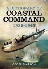 A Dictionary of Coastal Command 1939 - 1945:  The Memoirs of Battle of Britain Ace John Greenwood