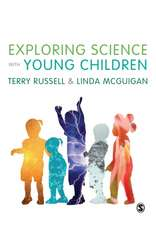 Exploring Science with Young Children: A Developmental Perspective