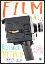 Film as a Research Method: A Practice-based Guide