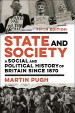 State and Society: A Social and Political History of Britain since 1870