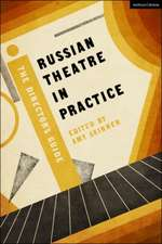 Russian Theatre in Practice: The Director's Guide