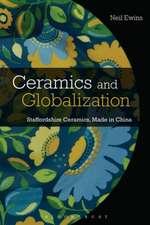 Ceramics and Globalization: Staffordshire Ceramics, Made in China