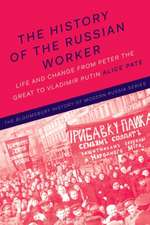 The History of the Russian Worker