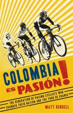 Rendell, M: Colombia Es Pasion!