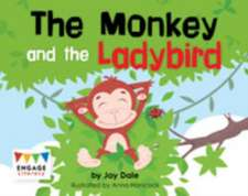Dale, J: The Monkey and the Ladybird