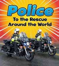 POLICE TO THE RESCUE AROUND THE WOR