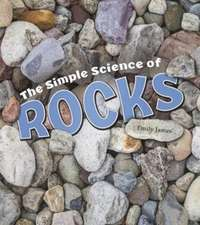James, E: The Simple Science of Rocks