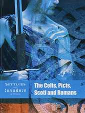 Hubbard, B: The Celts, Picts, Scoti and Romans