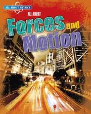Gray, L: All About Forces and Motion