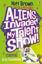 Aliens Invaded My Talent Show! KS2
