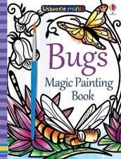 Magic Painting Bugs: Usborne Minis