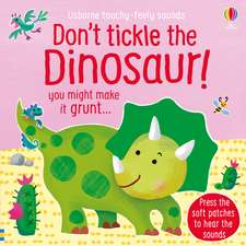 Don't Tickle the Dinosaur!
