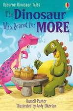 FR THE DINOSAUR WHO ROARED FOR MORE