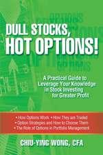 Dull Stocks, Hot Options!