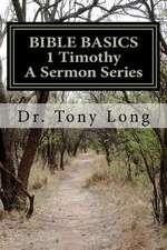 Bible Basics 1 Timothy a Sermon Series