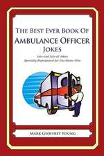 The Best Ever Book of Ambulance Officer Jokes