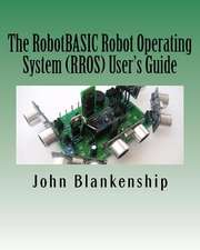 The Robotbasic Robot Operating System (Rros) User's Guide