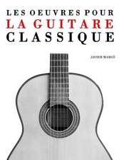 Les Oeuvres Pour La Guitare Classique