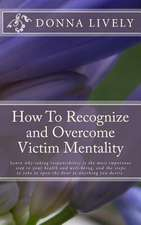 How to Recognize and Overcome Victim Mentality