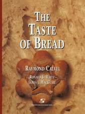 The Taste of Bread: A translation of Le Goût du Pain, comment le préserver, comment le retrouver