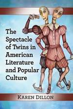 Dillon, K:  The Spectacle of Twins in American Literature an