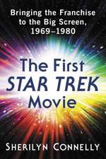 The First Star Trek Movie: Bringing the Franchise to the Big Screen, 1969-1980