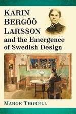 Karin Bergoeoe Larsson and the Emergence of Swedish Design