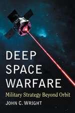 Deep Space Warfare: Military Strategy Beyond Orbit