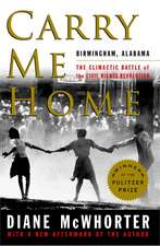 Carry Me Home:  The Climactic Battle of the Civil Rights Revolution