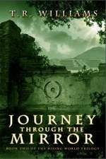 Journey Through the Mirror:  Book Two of the Rising World Trilogy