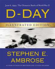 D-Day Illustrated Edition:  The Climactic Battle of World War II